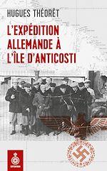 Télécharger le livre :  L'Expédition allemande à l'île d'Anticosti