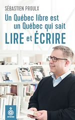 Télécharger le livre :  Un Québec libre est un Québec qui sait lire et écrire