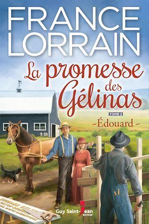 Téléchargez le livre :  La promesse des Gélinas, tome 2