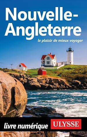 Téléchargez le livre :  Nouvelle-Angleterre Le plaisir de mieux voyager