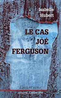 Télécharger le livre : Le cas Joé Ferguson