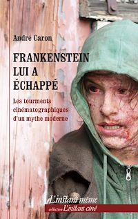 Télécharger le livre : Frankenstein lui a échappé