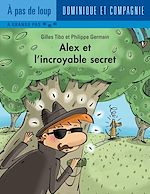 Télécharger le livre :  Alex et l'incroyable secret
