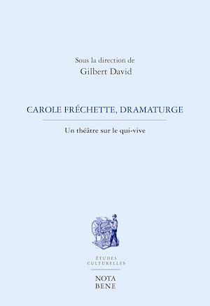 Téléchargez le livre :  Carole Fréchette, dramaturge