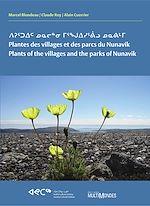 Télécharger le livre :  Plantes des villages et des parcs du Nunavik/Plants of the villages and the parks of Nunavik