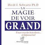 Télécharger cet ebook : La magie de voir grand