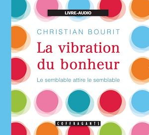 Téléchargez le livre :  La vibration du bonheur