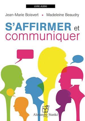 Téléchargez le livre :  S'affirmer et communiquer