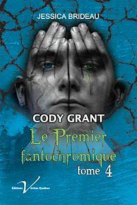 Télécharger le livre : Cody Grant : Le premier fantochromique, tome 4