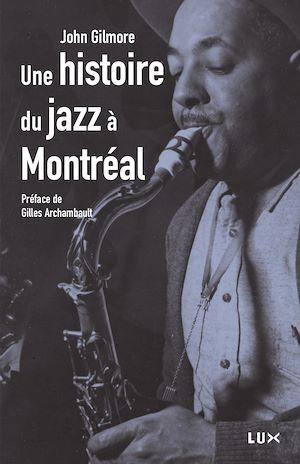 Téléchargez le livre :  Histoire du jazz à Montréal