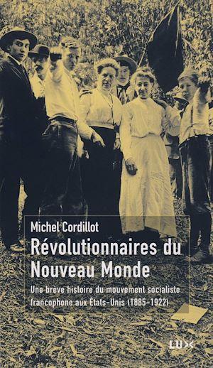 Téléchargez le livre :  Révolutionnaires du Nouveau Monde