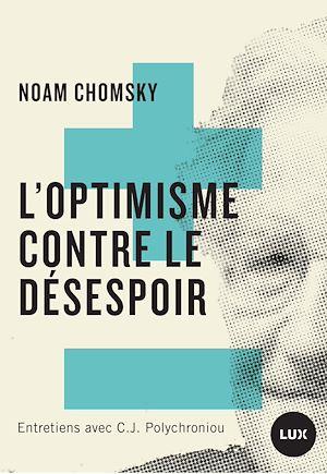 Téléchargez le livre :  L'optimisme contre le désespoir