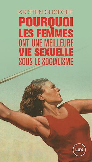 Téléchargez le livre :  Pourquoi les femmes ont une meilleure vie sexuelle sous le socialisme