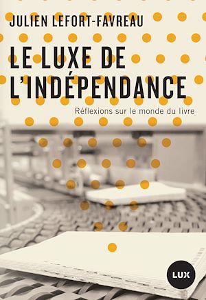 Téléchargez le livre :  Le luxe de l'indépendance