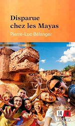 Télécharger cet ebook : Disparue chez les Mayas