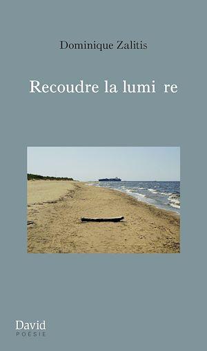 Téléchargez le livre :  Recoudre la lumière
