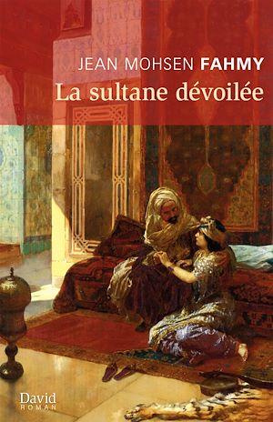 Téléchargez le livre :  La sultane dévoilée