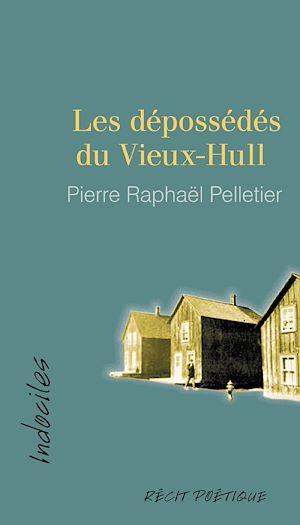 Téléchargez le livre :  Les dépossédés du Vieux-Hull