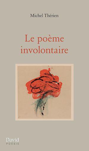 Téléchargez le livre :  Le poème involontaire