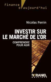 Télécharger le livre : Investir sur le marché de l'or