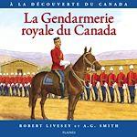 Télécharger le livre :  Gendarmerie royale du Canada, La
