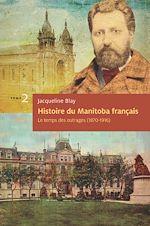 Télécharger le livre :  Histoire du Manitoba français : Le temps des outrages