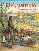 Télécharger le livre :  Riel, patriote Défenseur du Nord-Ouest (tome 2)
