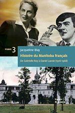 Télécharger le livre :  Histoire du Manitoba français : De Gabrielle Roy à Daniel Lavoie