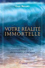 Télécharger le livre :  Votre réalité immortelle