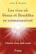 Télécharger le livre :  Les vies où Jésus et Bouddha se connaissaient