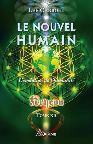 Téléchargez le livre :  Le nouvel humain – Kryeon tome XII