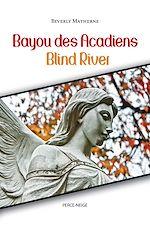 Télécharger cet ebook : Bayou des Acadiens = Blind River