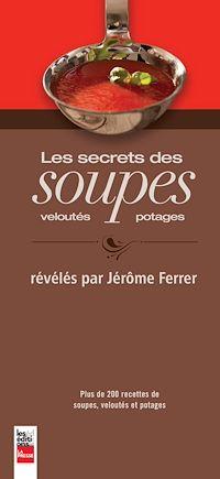 Télécharger le livre : Les secrets des soupes, veloutés et potages