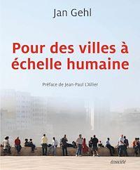 Téléchargez le livre :  Pour des villes à échelle humaine