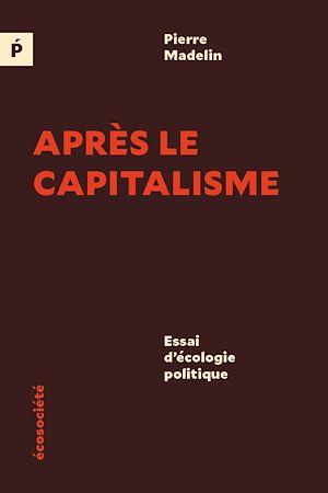 Téléchargez le livre :  Après le capitalisme