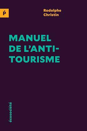Téléchargez le livre :  Manuel de l'antitourisme