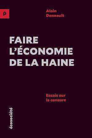 Téléchargez le livre :  Faire l'économie de la haine