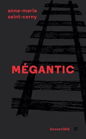 Téléchargez le livre :  Mégantic