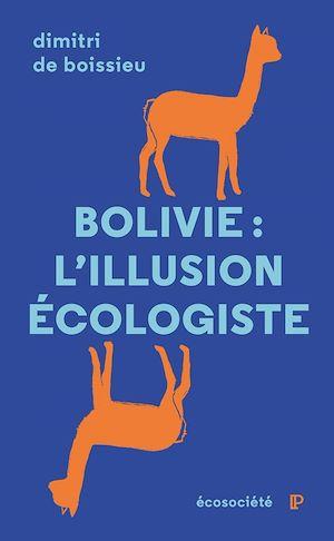 Téléchargez le livre :  Bolivie: l'illusion écologiste