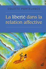 Télécharger le livre :  La liberté dans la relation affective