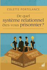 Télécharger le livre :  De quel système relationnel êtes-vous prisonnier ?