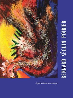 Téléchargez le livre :  Bernard Séguin Poirier