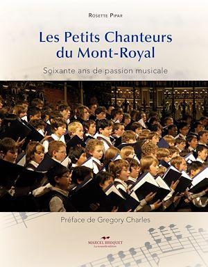 Téléchargez le livre :  Les Petits Chanteurs du Mont-Royal