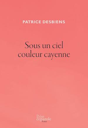 Téléchargez le livre :  Sous un ciel couleur cayenne