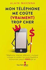 Télécharger le livre :  Mon téléphone me coûte (vraiment) trop cher