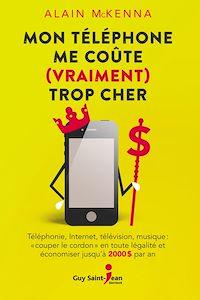Téléchargez le livre numérique:  Mon téléphone me coûte (vraiment) trop cher