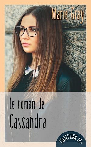 Téléchargez le livre :  Le roman de Cassandra