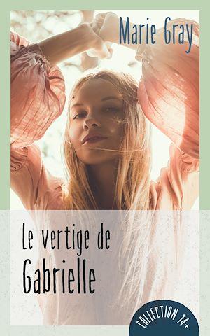 Téléchargez le livre :  Le vertige de Gabrielle