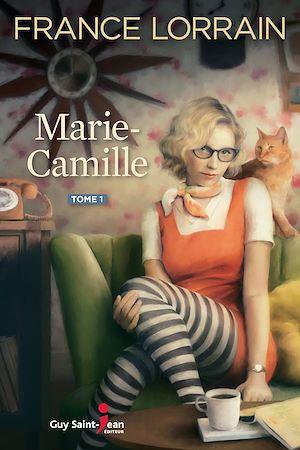 Téléchargez le livre :  Marie-Camille, tome 1