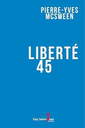Téléchargez le livre :  Liberté 45